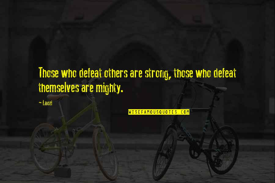 Maaco Quotes By Laozi: Those who defeat others are strong, those who