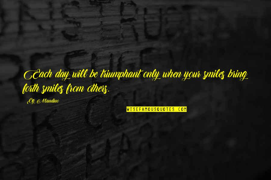 Maaco Quotes By Og Mandino: Each day will be triumphant only when your
