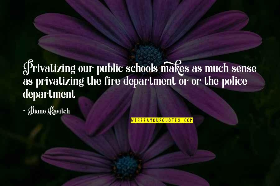 Maarten T Hart Quotes By Diane Ravitch: Privatizing our public schools makes as much sense