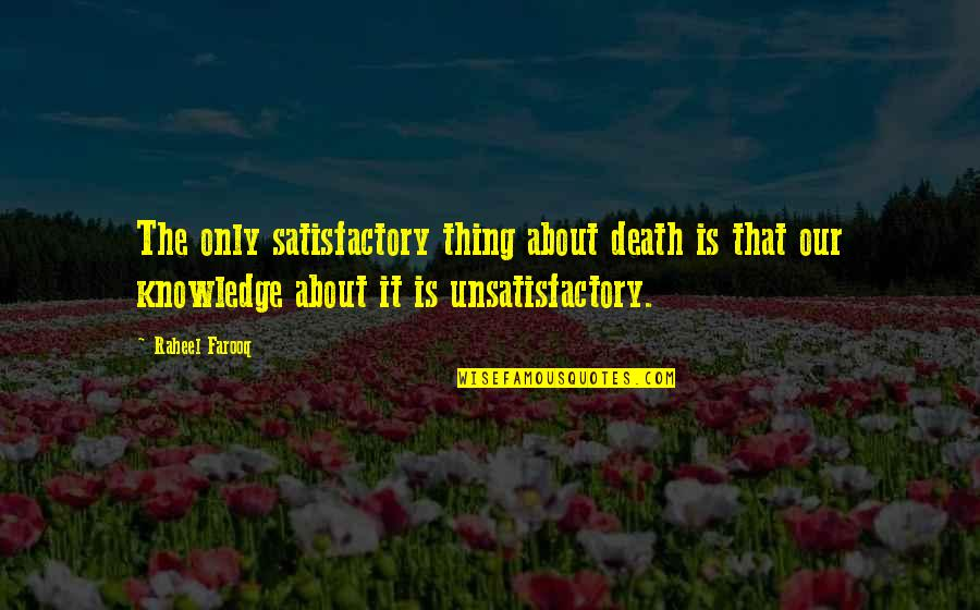 Mabel Dodge Quotes By Raheel Farooq: The only satisfactory thing about death is that