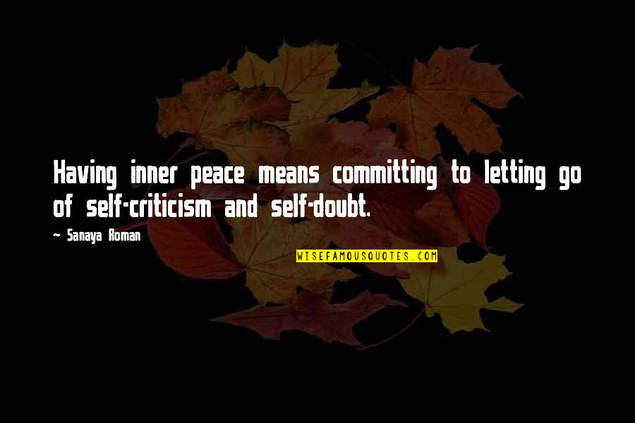 Mabel Dodge Quotes By Sanaya Roman: Having inner peace means committing to letting go