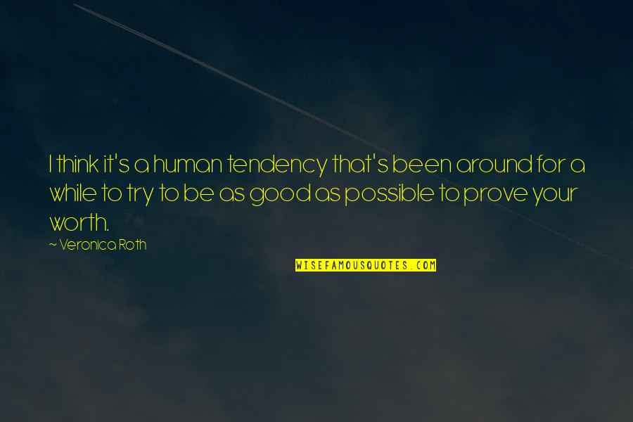 Mabel Dodge Quotes By Veronica Roth: I think it's a human tendency that's been