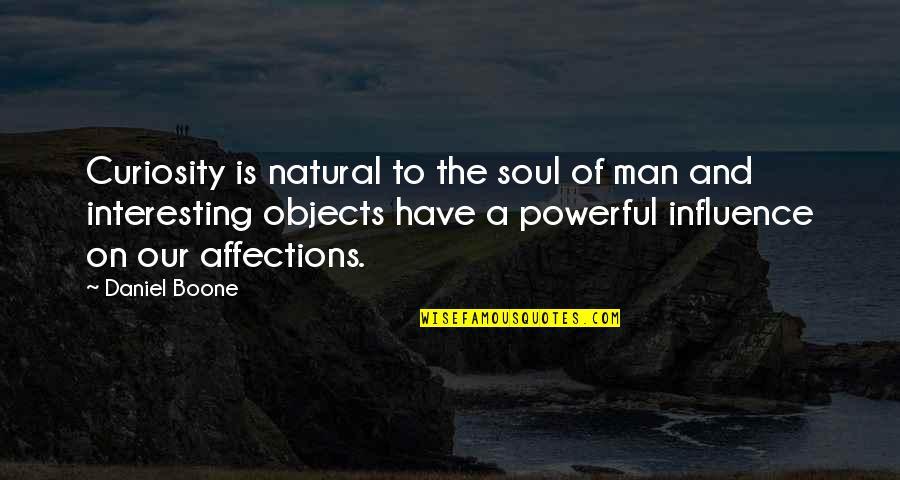 Mabuting Kaibigan Masamang Kaaway Quotes By Daniel Boone: Curiosity is natural to the soul of man