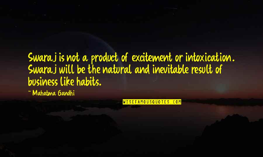 Mac Anderson Motivational Quotes By Mahatma Gandhi: Swaraj is not a product of excitement or