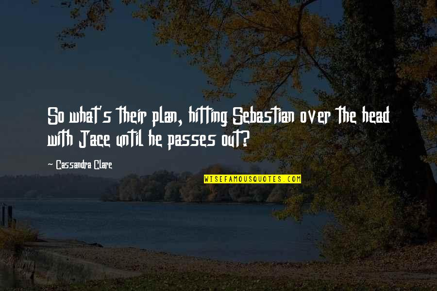 Mac Lethal Lyrics Quotes By Cassandra Clare: So what's their plan, hitting Sebastian over the