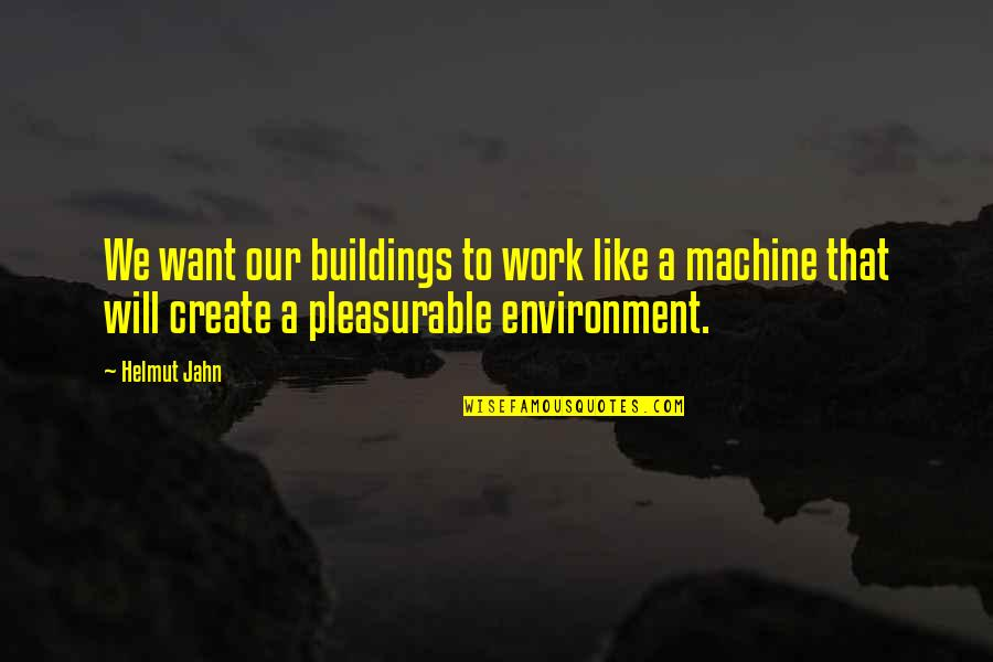 Mac Miller Best Lyrics Quotes By Helmut Jahn: We want our buildings to work like a