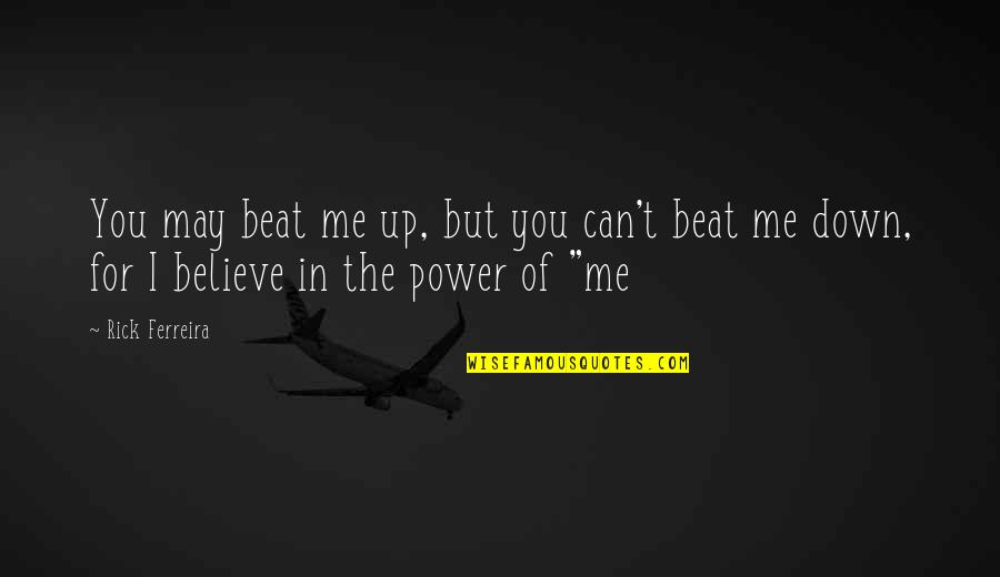 Mac Miller Best Lyrics Quotes By Rick Ferreira: You may beat me up, but you can't