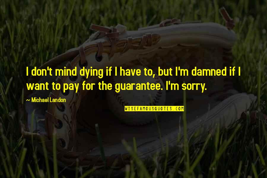 Macbeth Banquo Foil Quotes By Michael Landon: I don't mind dying if I have to,