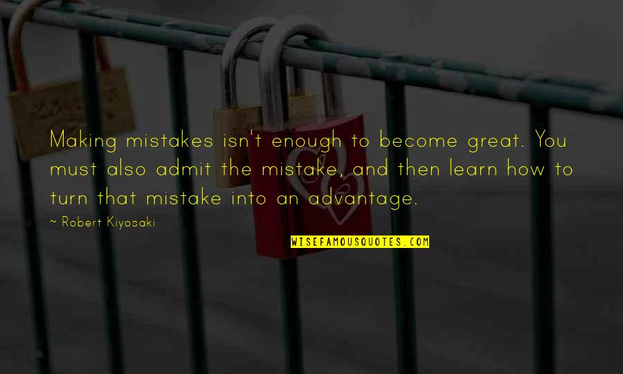 Macbeth Banquo Foil Quotes By Robert Kiyosaki: Making mistakes isn't enough to become great. You