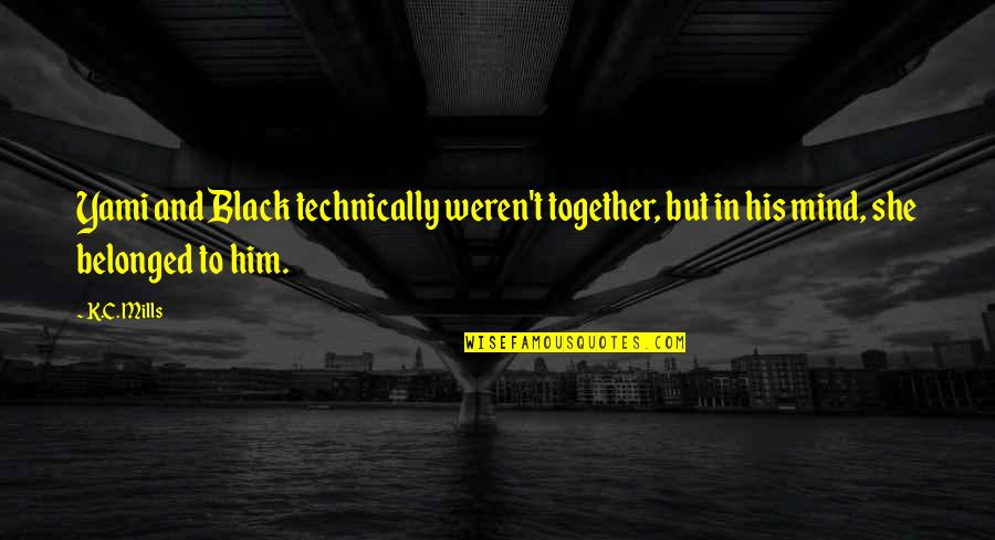 Macbeth Disruption Of Natural Order Quotes By K.C. Mills: Yami and Black technically weren't together, but in
