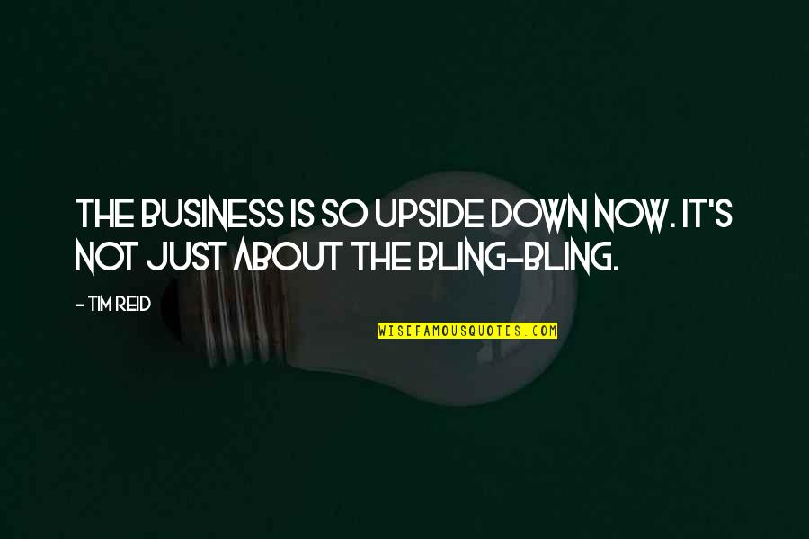 Macbeth Gcse Quotes By Tim Reid: The business is so upside down now. It's