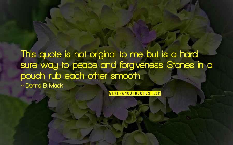 Macbeth Instability Quotes By Donna B. Mack: This quote is not original to me but