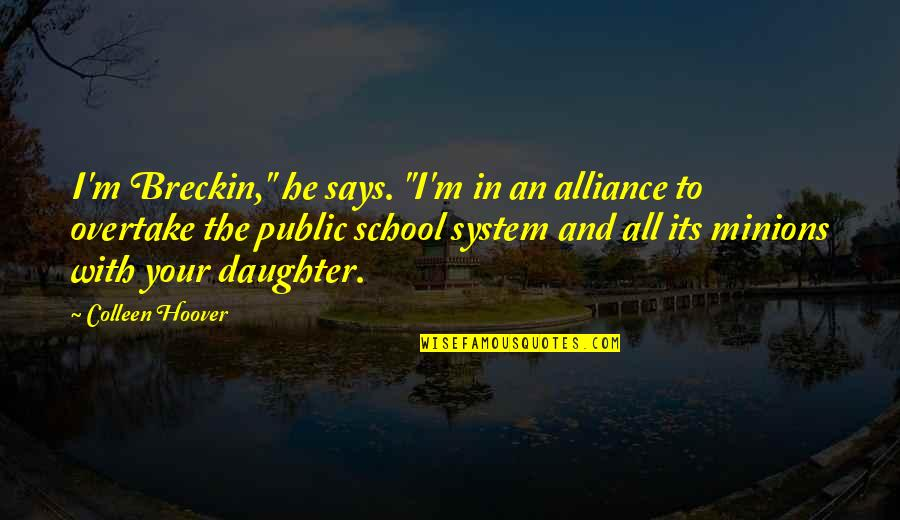"""Macdonagh Quotes By Colleen Hoover: I'm Breckin,"""" he says. """"I'm in an alliance"""