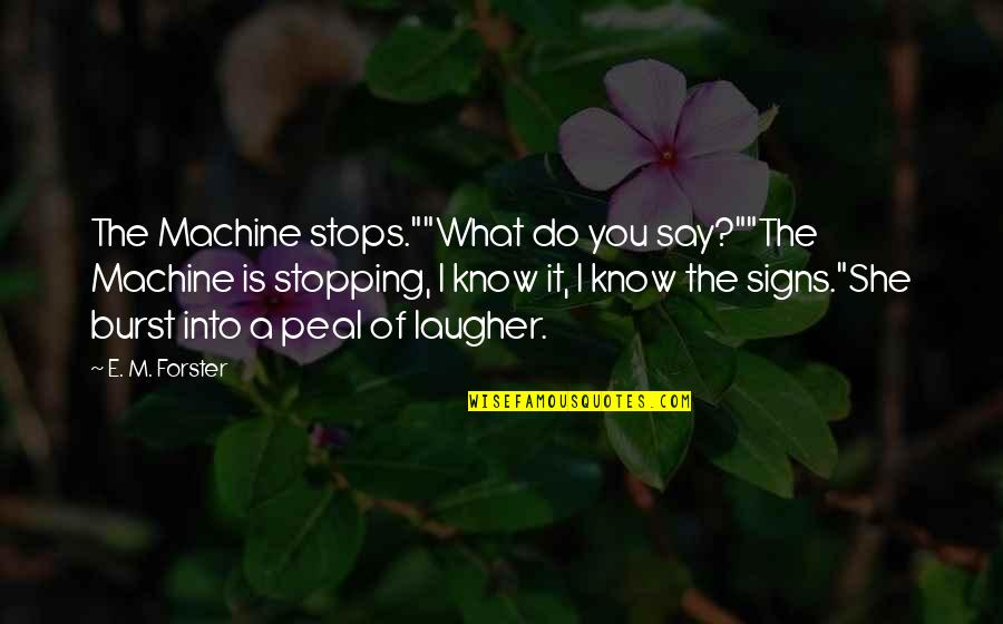 """Machine Stops Quotes By E. M. Forster: The Machine stops.""""""""What do you say?""""""""The Machine is"""