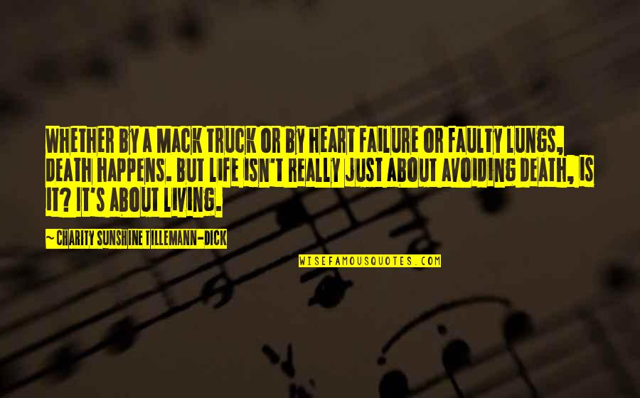 Mack Quotes By Charity Sunshine Tillemann-Dick: Whether by a Mack truck or by heart
