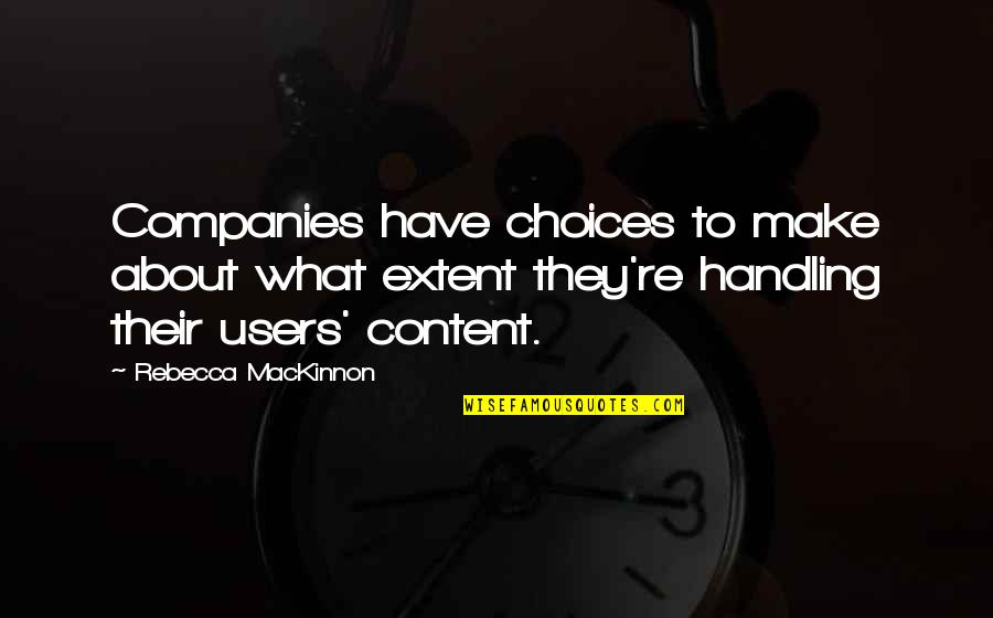 Mackinnon's Quotes By Rebecca MacKinnon: Companies have choices to make about what extent