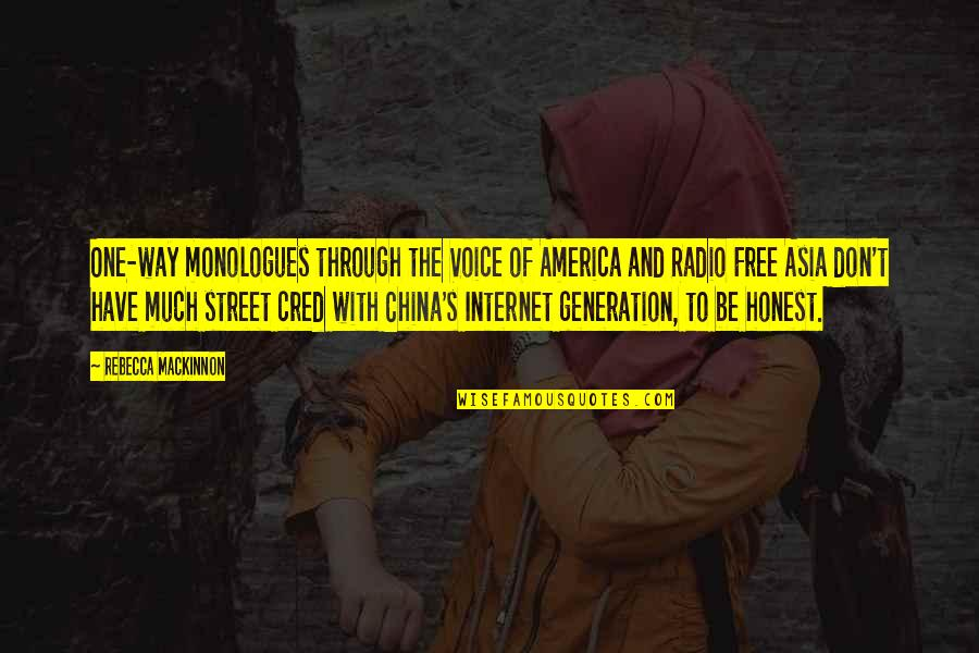 Mackinnon's Quotes By Rebecca MacKinnon: One-way monologues through the Voice of America and