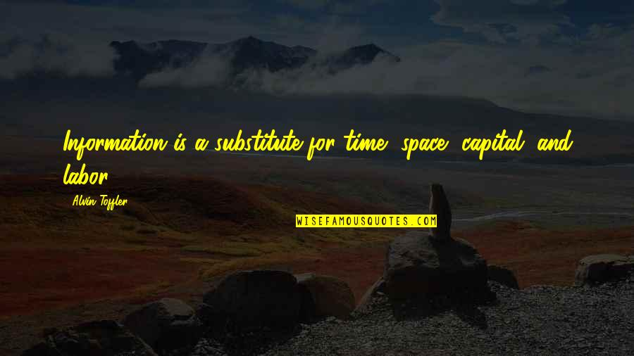 Macnelly Quotes By Alvin Toffler: Information is a substitute for time, space, capital,