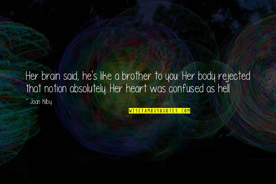 Mad Lovers Quotes By Joan Kilby: Her brain said, he's like a brother to