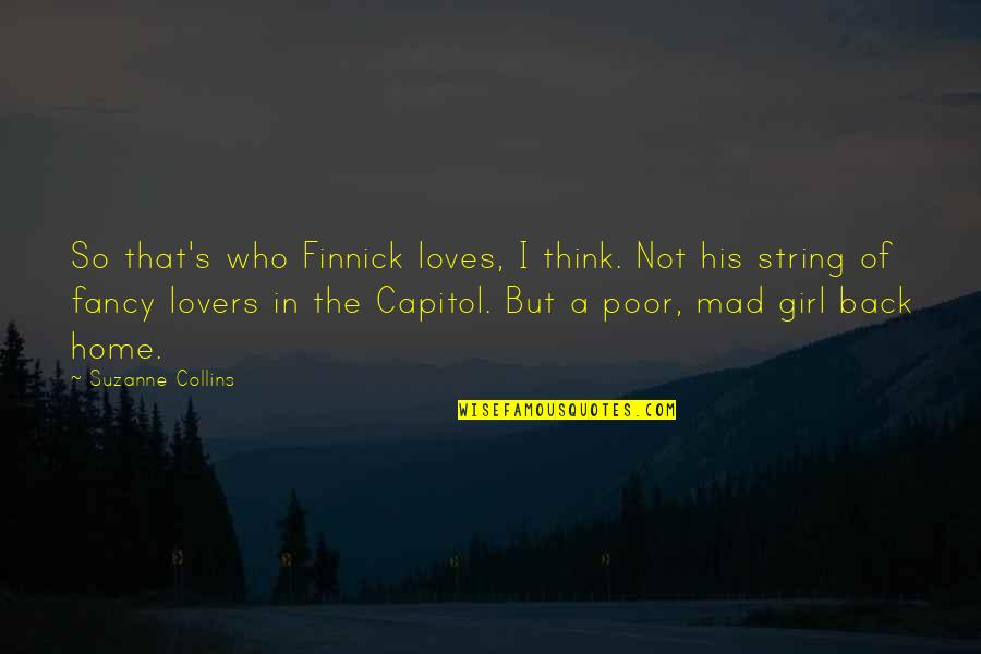 Mad Lovers Quotes By Suzanne Collins: So that's who Finnick loves, I think. Not