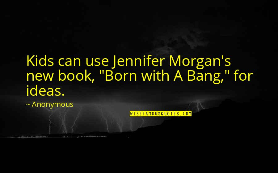 "Madame Tussauds Quotes By Anonymous: Kids can use Jennifer Morgan's new book, ""Born"