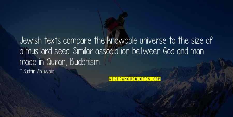 Made For Each Other Similar Quotes By Sudhir Ahluwalia: Jewish texts compare the knowable universe to the