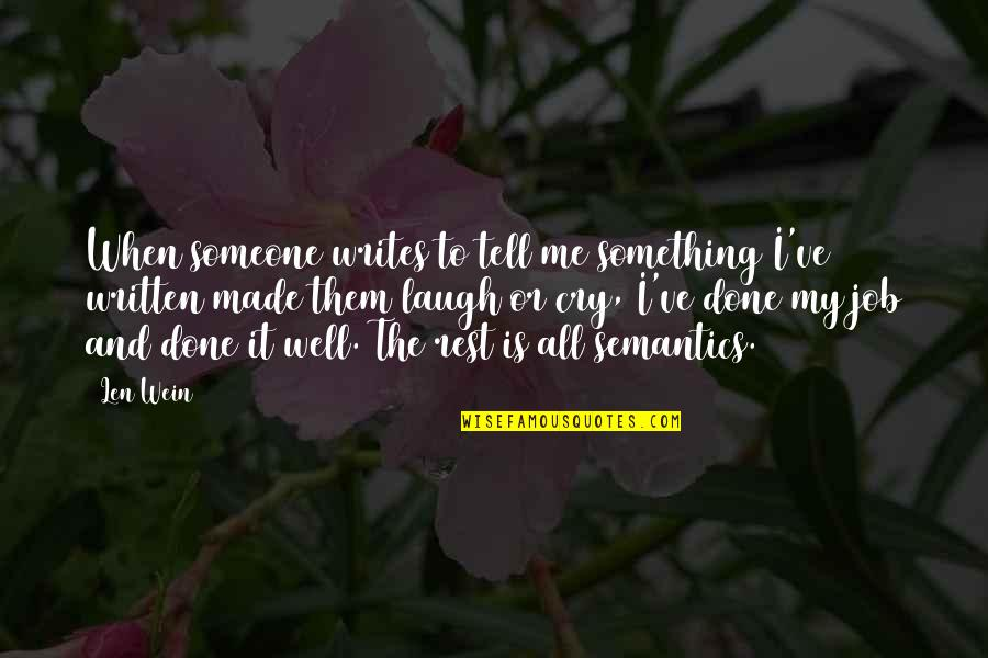 Made Me Cry Quotes By Len Wein: When someone writes to tell me something I've
