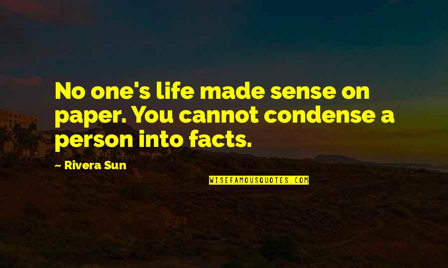 Made Up Facts Quotes By Rivera Sun: No one's life made sense on paper. You