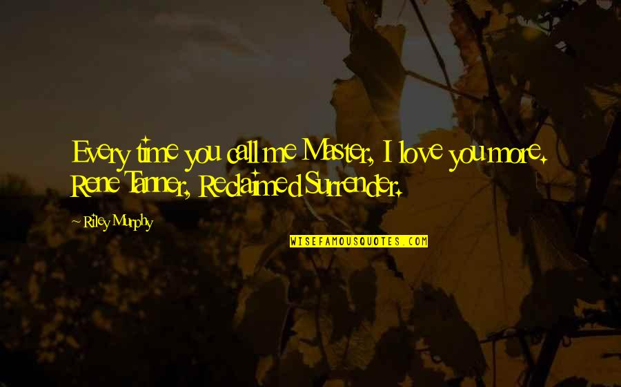 Madeline Brewer Quotes By Riley Murphy: Every time you call me Master, I love