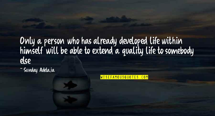 Madeline Brewer Quotes By Sunday Adelaja: Only a person who has already developed life