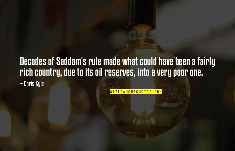 Made's Quotes By Chris Kyle: Decades of Saddam's rule made what could have