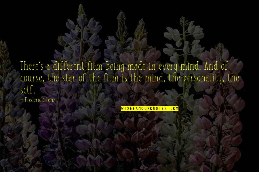 Made's Quotes By Frederick Lenz: There's a different film being made in every