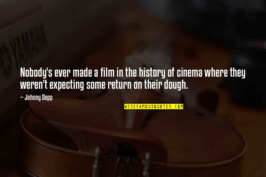 Made's Quotes By Johnny Depp: Nobody's ever made a film in the history