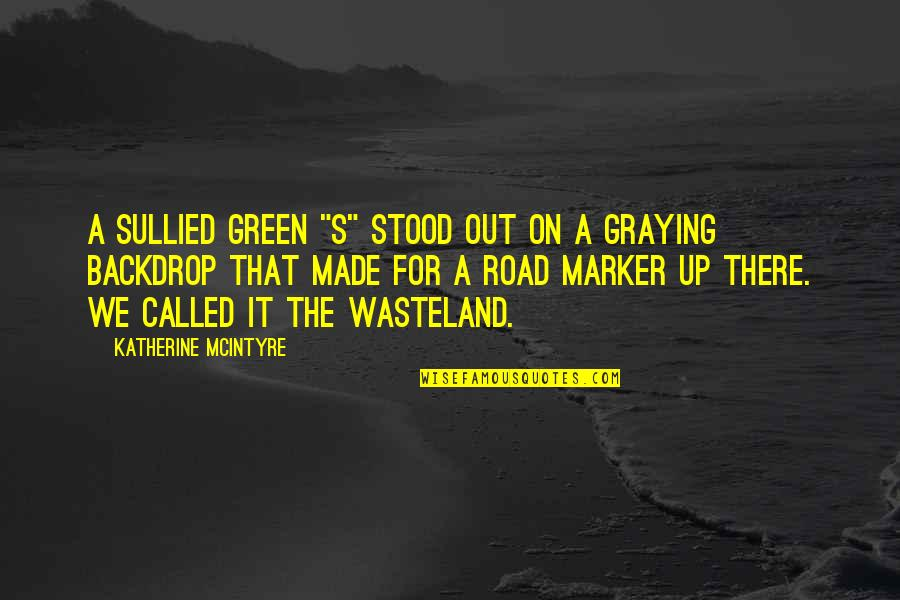 """Made's Quotes By Katherine McIntyre: A sullied green """"S"""" stood out on a"""