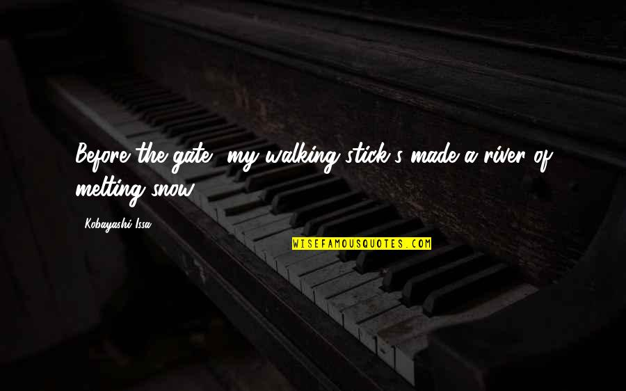 Made's Quotes By Kobayashi Issa: Before the gate my walking stick's made a