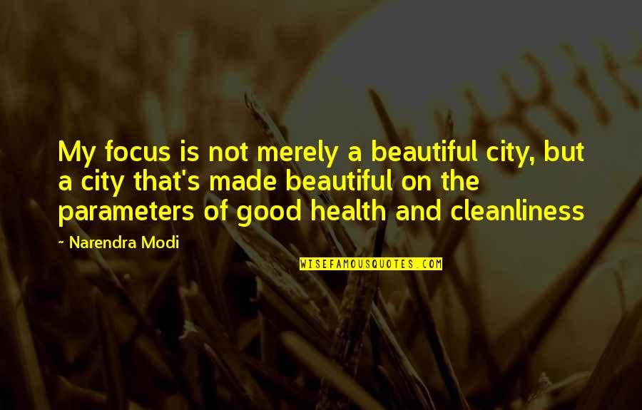 Made's Quotes By Narendra Modi: My focus is not merely a beautiful city,