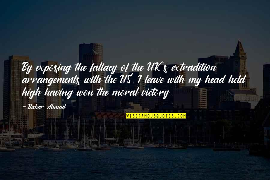 Madhouse Movie Quotes By Babar Ahmad: By exposing the fallacy of the UK's extradition