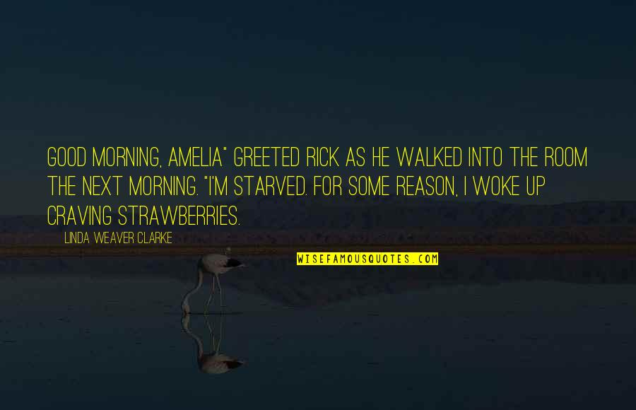"""Madhouse Movie Quotes By Linda Weaver Clarke: Good morning, Amelia"""" greeted Rick as he walked"""