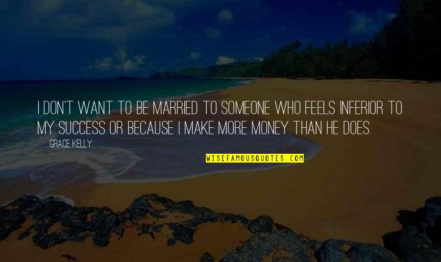 Madlove Quotes By Grace Kelly: I don't want to be married to someone