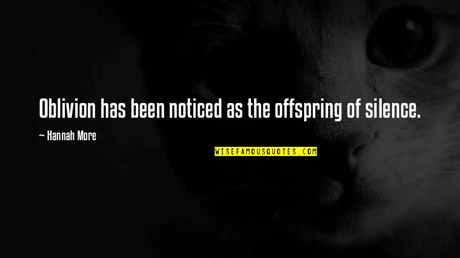 Madlove Quotes By Hannah More: Oblivion has been noticed as the offspring of