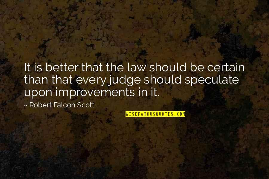 Madlove Quotes By Robert Falcon Scott: It is better that the law should be