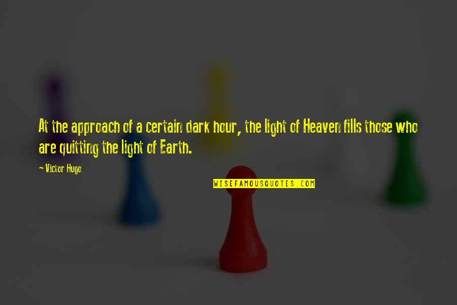 Madlove Quotes By Victor Hugo: At the approach of a certain dark hour,