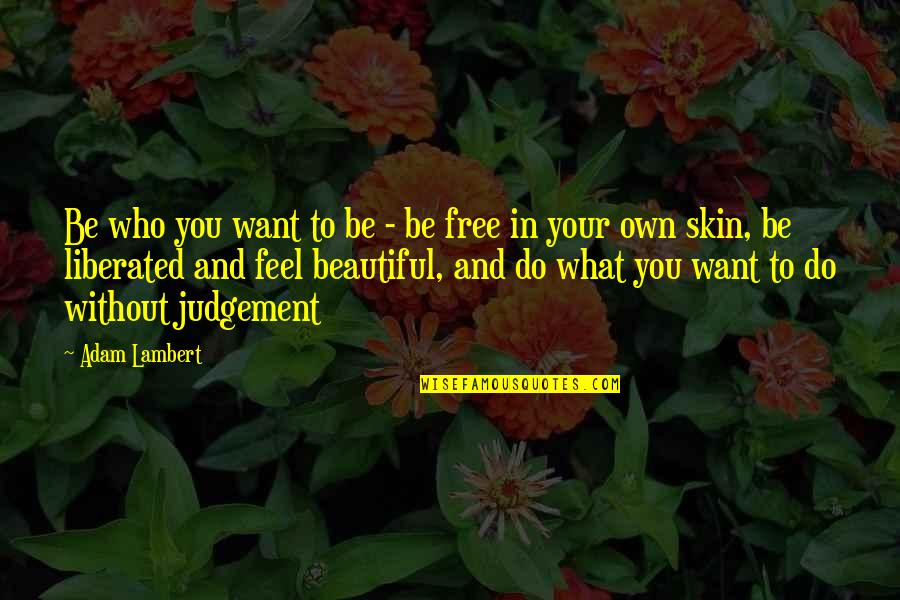 Madras Cafe Last Quotes By Adam Lambert: Be who you want to be - be