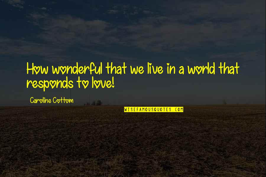 Madras Cafe Last Quotes By Caroline Cottom: How wonderful that we live in a world