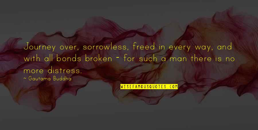 Madras Cafe Last Quotes By Gautama Buddha: Journey over, sorrowless, freed in every way, and