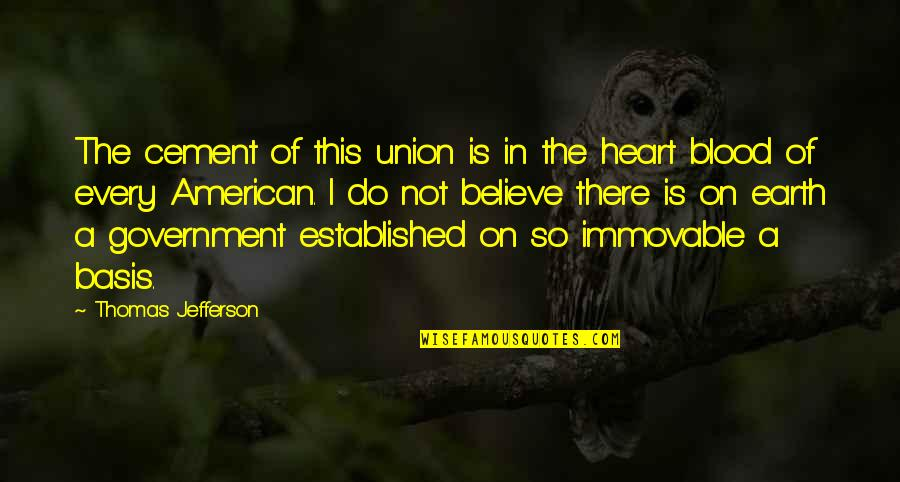 Madras Cafe Last Quotes By Thomas Jefferson: The cement of this union is in the
