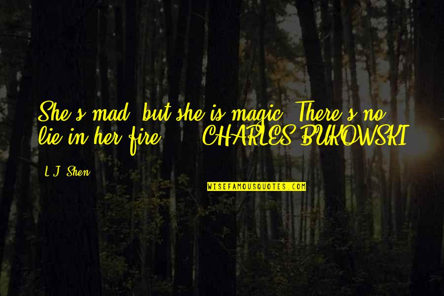 Mad's Quotes By L.J. Shen: She's mad, but she is magic. There's no