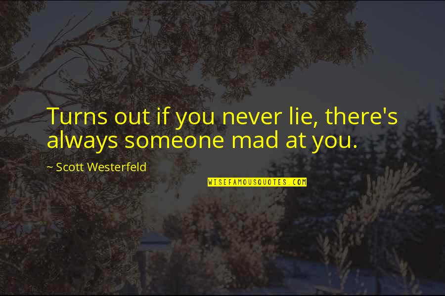 Mad's Quotes By Scott Westerfeld: Turns out if you never lie, there's always