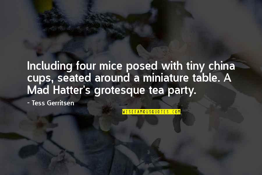 Mad's Quotes By Tess Gerritsen: Including four mice posed with tiny china cups,