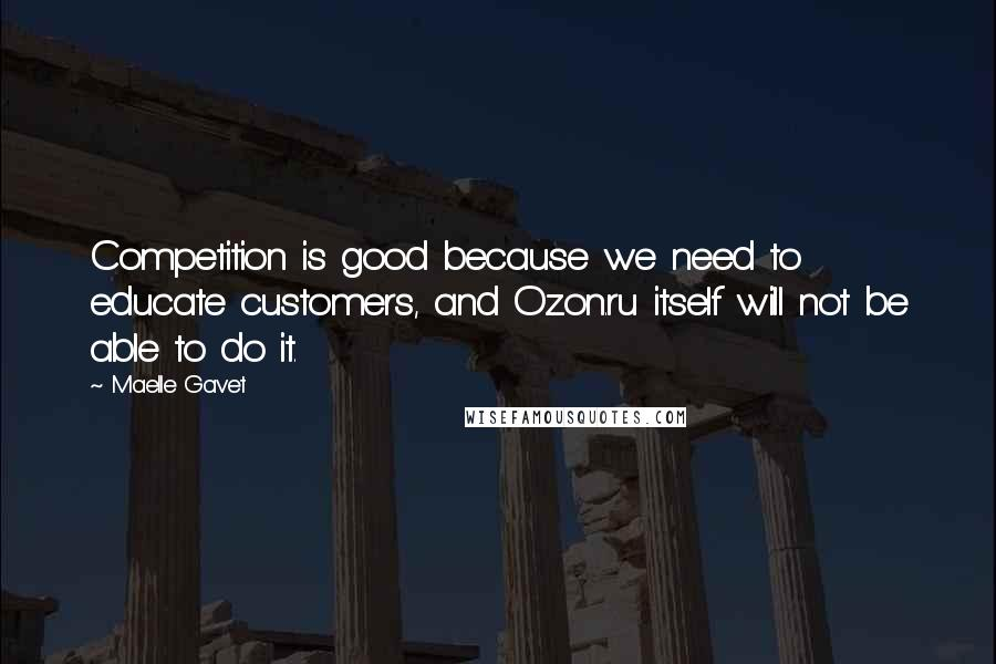 Maelle Gavet quotes: Competition is good because we need to educate customers, and Ozon.ru itself will not be able to do it.
